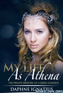 Download My Life as Athena by Daphne Ignatius (.ePUB)