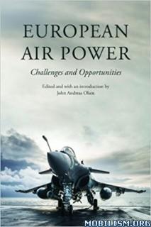 Download ebook European Air Power by John Andreas Olsen (.PDF)