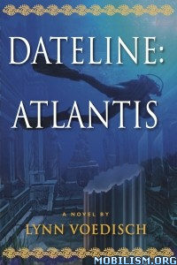 Download ebook Dateline: Atlantis by Lynn Voedisch (.ePUB)