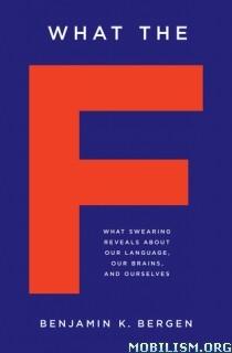 Download ebook What the F by Benjamin K. Bergen (.ePUB)