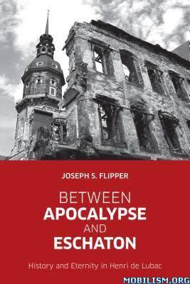 Between Apocalypse and Eschaton by Joseph S. Flipper