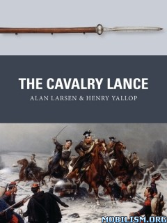 The Cavalry Lance by Alan Larsen, Henry Yallop
