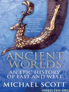 Download ebook Ancient Worlds: East & West by Michael Scott (.ePUB)