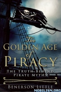 Download ebook The Golden Age of Piracy by Benerson Little (.ePUB)