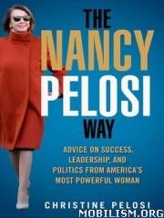 The Nancy Pelosi Way by Christine Pelosi