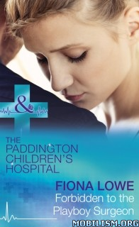 Download Forbidden To The Playboy Surgeon by Fiona Lowe (.ePUB)