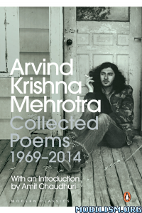 Download Collected Poems 1969-2014 by Arvind Krishna Mehrotra (.ePUB)