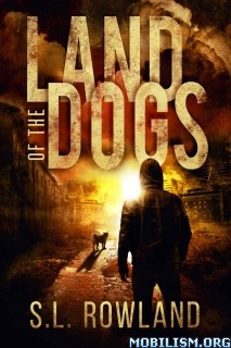 Download Land of the Dogs by S.L. Rowland (.ePUB)(.MOBI)