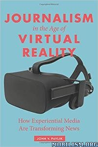 Journalism in the Age of Virtual Reality by John Pavlik