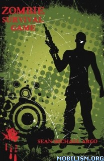 Download ebook Zombie Survival Game by Sean-Michael Argo (.ePUB)