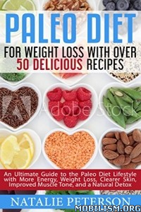 Download ebook Paleo Diet For Weight Loss... by Natalie Peterson (.ePUB)