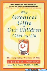 The Greatest Gifts Our Children Give to Us by Steven W. Vannoy