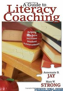 Download ebook A Guide to Literacy Coaching by Annemarie B. Jay (.PDF)
