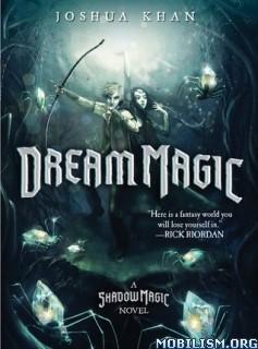 Download ebook Dream Magic by Joshua Khan (.ePUB)