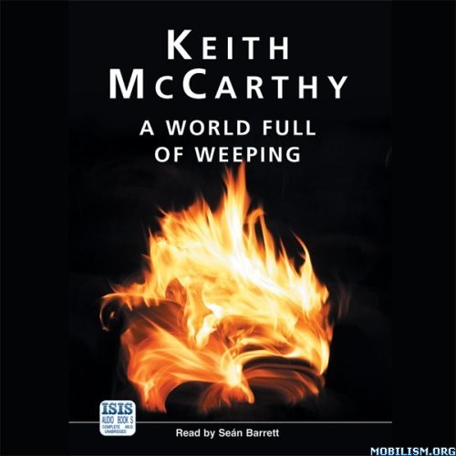 A World Full of Weeping by Keith McCarthy