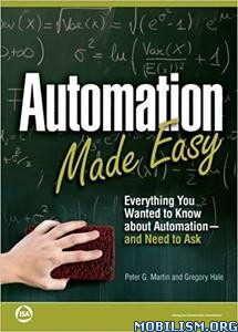 Automation Made Easy by Peter G. Martin, Gregory Hale