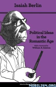 Download ebook Political Ideas in the Romantic Age by Isaiah Berlin (.ePUB)