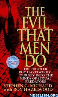 The Evil That Men Do by Stephen G. Michaud