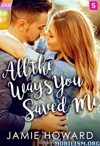 Download ebook All The Ways You Saved Me by Jamie Howard (.ePUB)