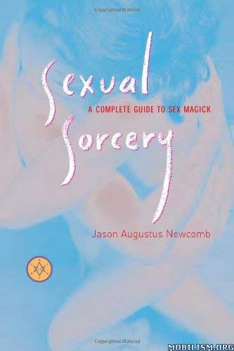 Sexual Sorcery by Jason Augustus Newcomb
