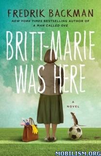 Download ebook Britt-Marie Was Here by Fredrik Backman (.MP3)