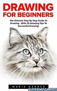 Download ebook Drawing For Beginners by Maria Garner (.PDF)