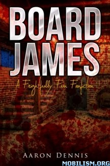 Download ebook Board James by Aaron Dennis (.ePUB) (.MOBI)