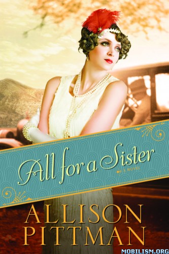 Download ebook All for a Sister by Allison Pittman (.ePUB)