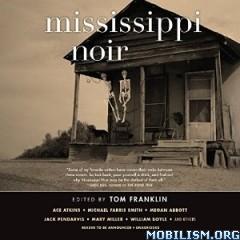 Download ebook Mississippi Noir by Tom Franklin (.MP3)