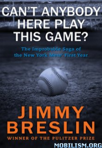Download Can't Anybody Here Play This Game? by Jimmy Breslin (.ePUB)