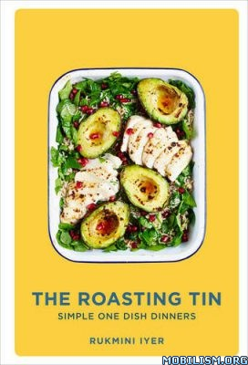 Download ebook Roasting Tin by Rukmini Iyer (.ePUB)+