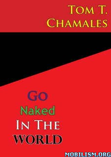 Download ebook Go Naked In The World by Tom T. Chamales (.ePUB)(.MOBI)