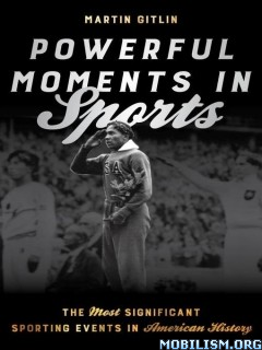 Download ebook Powerful Moments in Sports by Martin Gitlin (.ePUB)