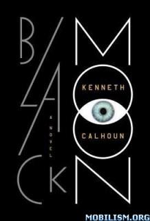 Download ebook Black Moon by Kenneth Calhoun (.ePUB)