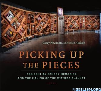Picking Up the Pieces by Carey Newman, Kristie Hudson