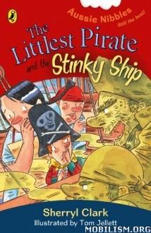 Download ebook Littlest Pirate & the Stinky Ship by Sherryl Clark (.ePUB)+