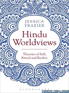 Download ebook Hindu Worldviews by Jessica Frazier (.ePUB)