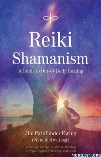 Download Reiki Shamanism by Jim PathFinder Ewing et al. (.ePUB)+