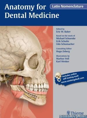 Anatomy for Dental Medicine by Eric W. Baker+