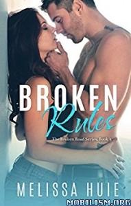 Download ebook Broken Rules by Melissa Huie (.ePUB)