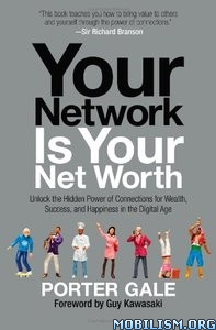 Download ebook Your Network Is Your Net Worth by Porter Gale (.ePUB)
