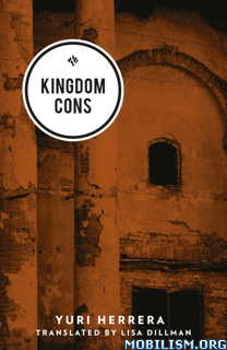 Download ebook Kingdom Cons by Yuri Herrera (.ePUB)
