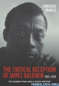 Download James Baldwin, 1963-2010 by Conseula Francis (.ePUB)