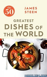 Download The 50 Greatest Dishes of the World by James Steen (.ePUB)