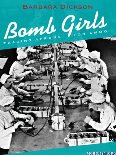 Download ebook Bomb Girls by Barbara Dickson (.ePUB)