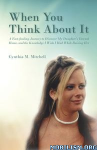 When You Think About It by Cynthia M. Mitchell