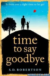 Download Time to Say Goodbye by S.D. Robertson (.ePUB)