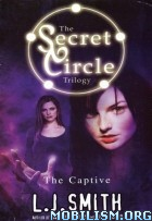 eBook Releases • The Secret Circle: The Captive by L.J. Smith (.ePUB) (.MOBI)