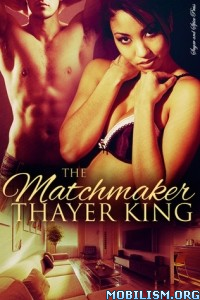 Download The Matchmaker by Thayer King (.ePUB)