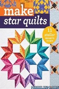 Download ebook Make Star Quilts by Alex Anderson et al (.ePUB)